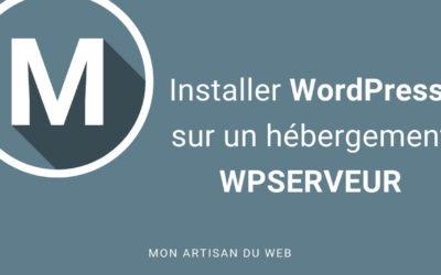 Installer WordPress sur un hébergement WPSERVEUR